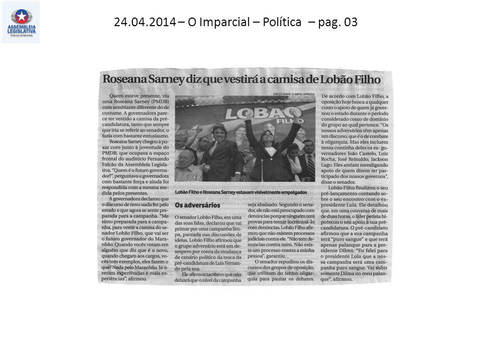 24.04.2014 – O Imparcial – Política – pag. 03