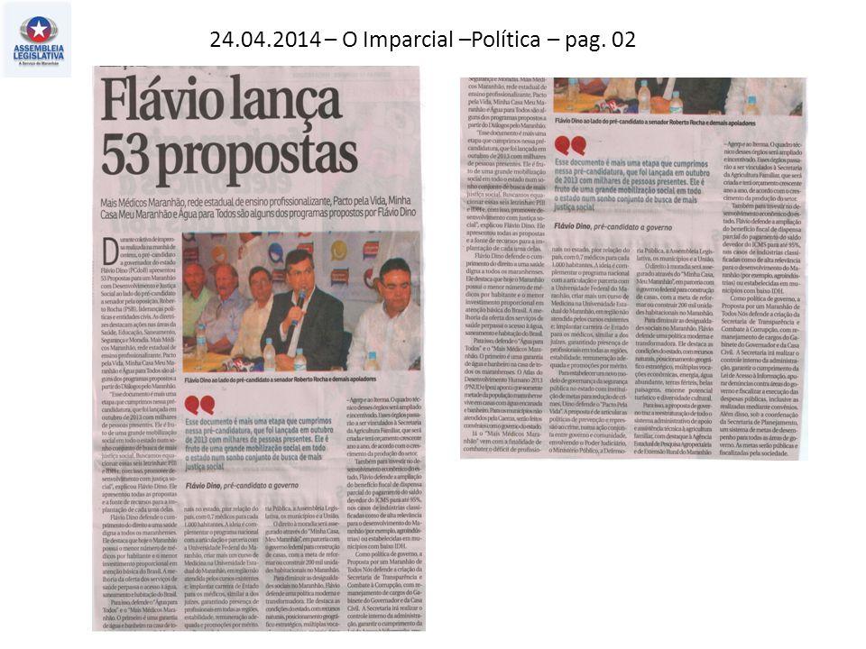24.04.2014 – O Imparcial –Política – pag. 02