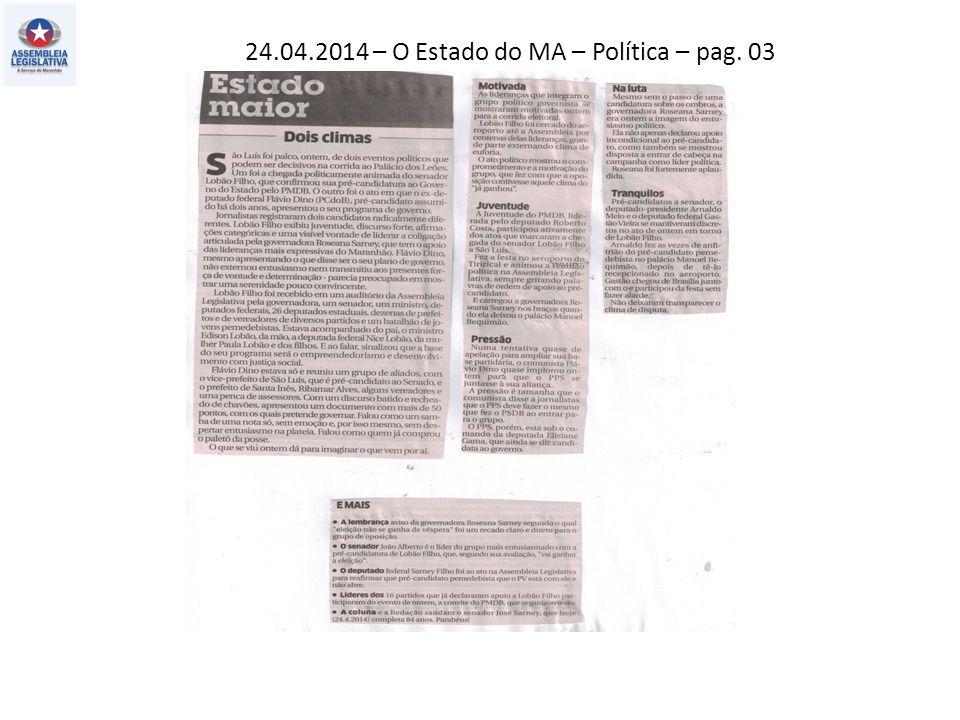 24.04.2014 – O Estado do MA – Política – pag. 03