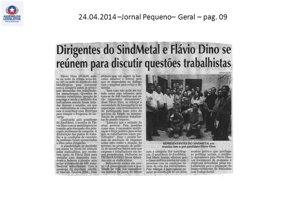 24.04.2014 –Jornal Pequeno– Geral – pag. 09