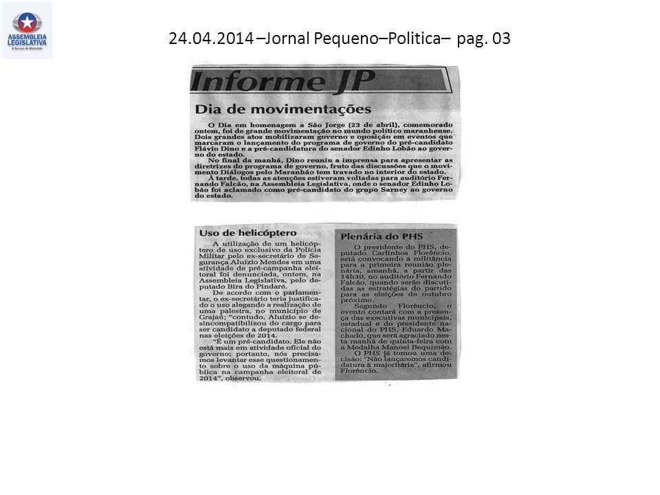 24.04.2014 –Jornal Pequeno–Politica– pag. 03
