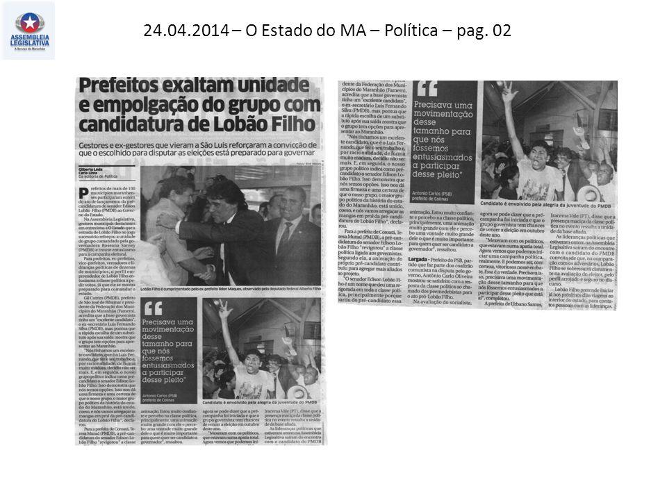 24.04.2014 – O Estado do MA – Política – pag. 02
