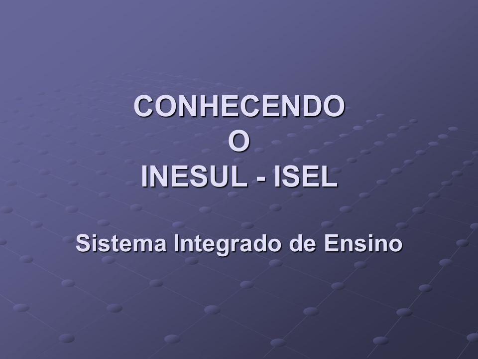 CONHECENDO O INESUL - ISEL Sistema Integrado de Ensino