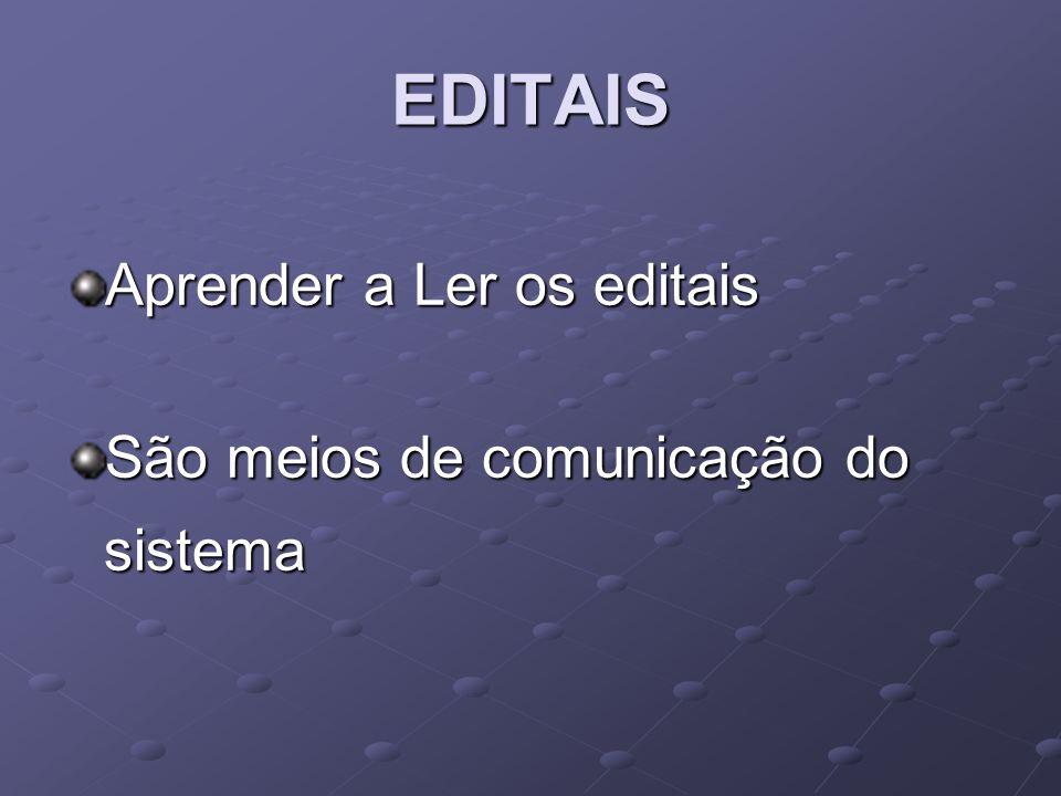 EDITAIS Aprender a Ler os editais São meios de comunicação do sistema