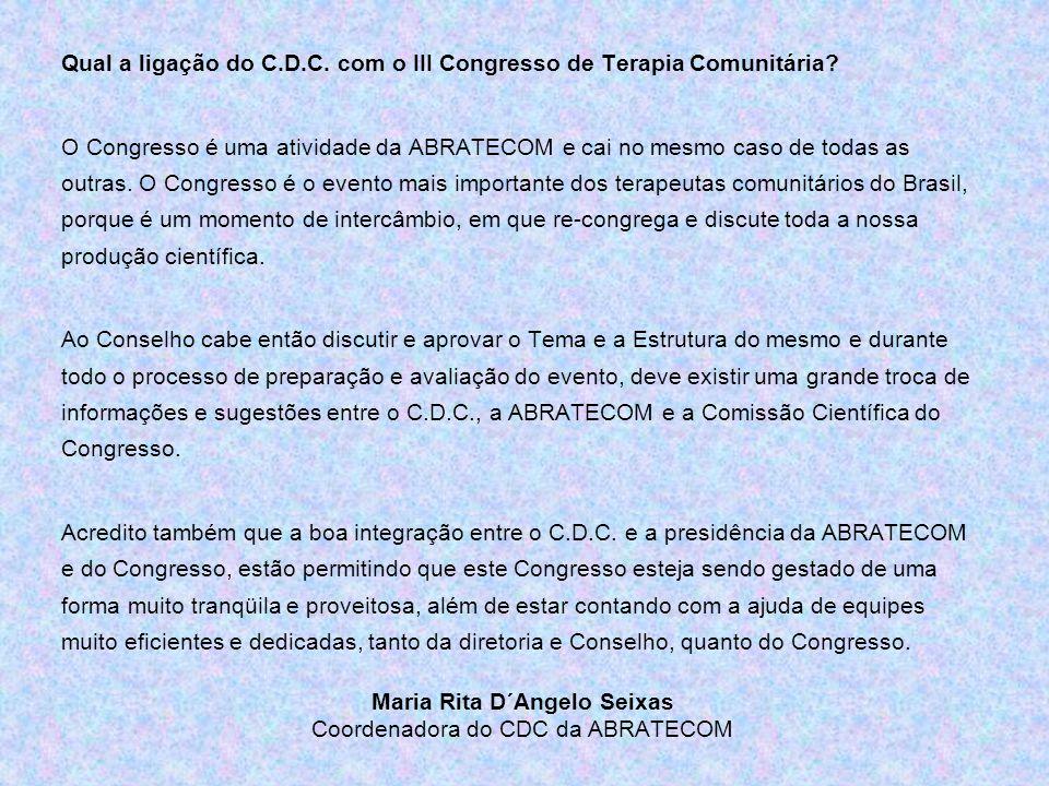 Qual a ligação do C.D.C. com o III Congresso de Terapia Comunitária? O Congresso é uma atividade da ABRATECOM e cai no mesmo caso de todas as outras.