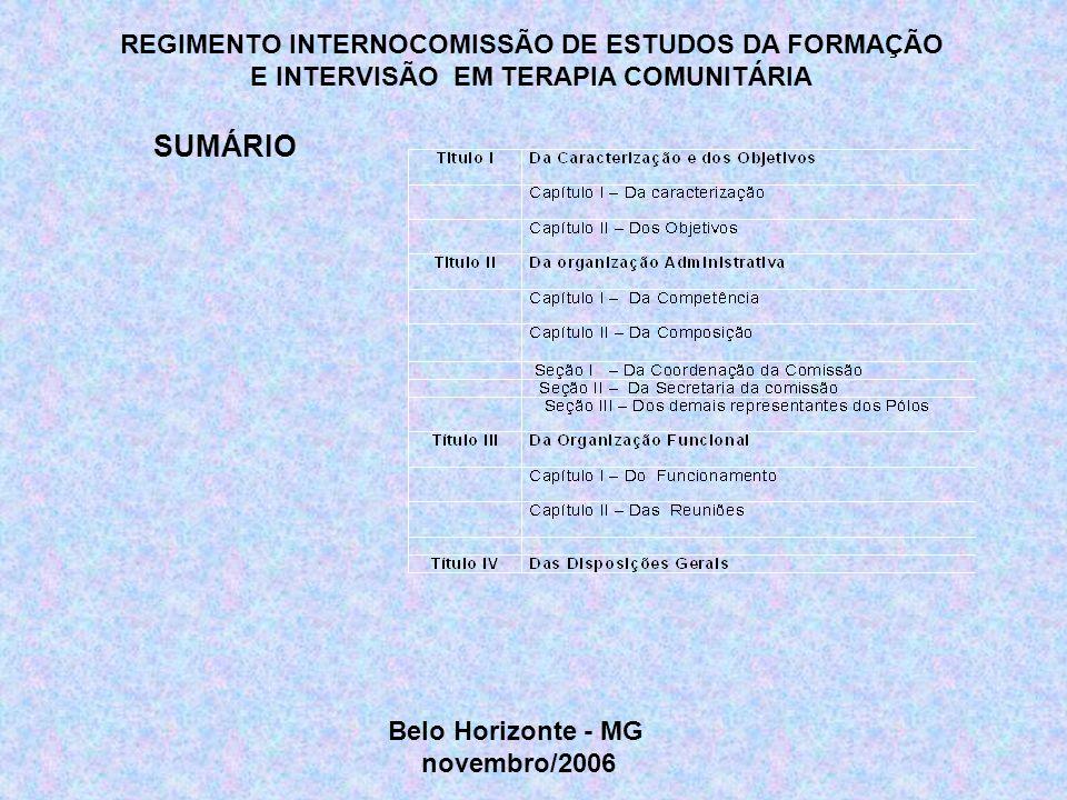 REGIMENTO INTERNOCOMISSÃO DE ESTUDOS DA FORMAÇÃO E INTERVISÃO EM TERAPIA COMUNITÁRIA SUMÁRIO Belo Horizonte - MG novembro/2006