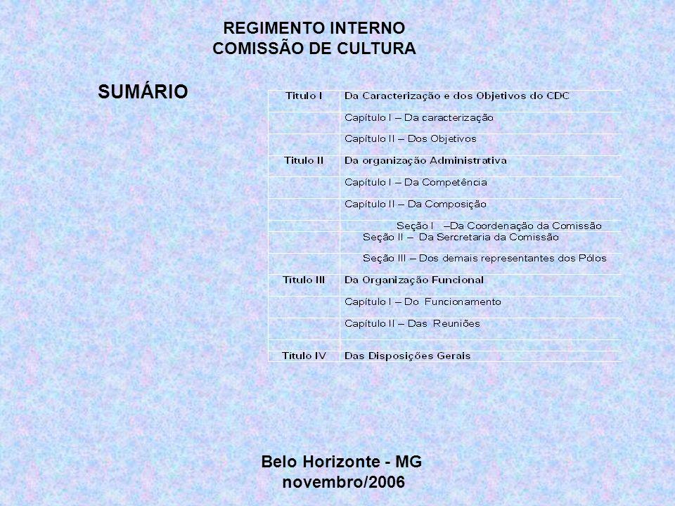 REGIMENTO INTERNO COMISSÃO DE CULTURA SUMÁRIO Belo Horizonte - MG novembro/2006