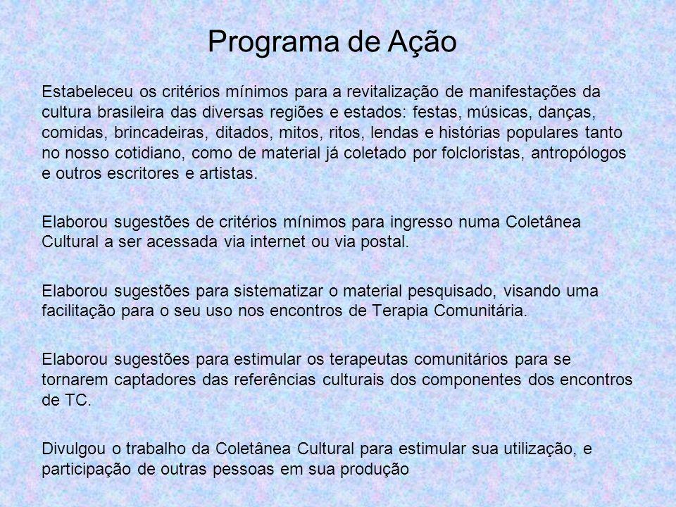 Estabeleceu os critérios mínimos para a revitalização de manifestações da cultura brasileira das diversas regiões e estados: festas, músicas, danças,
