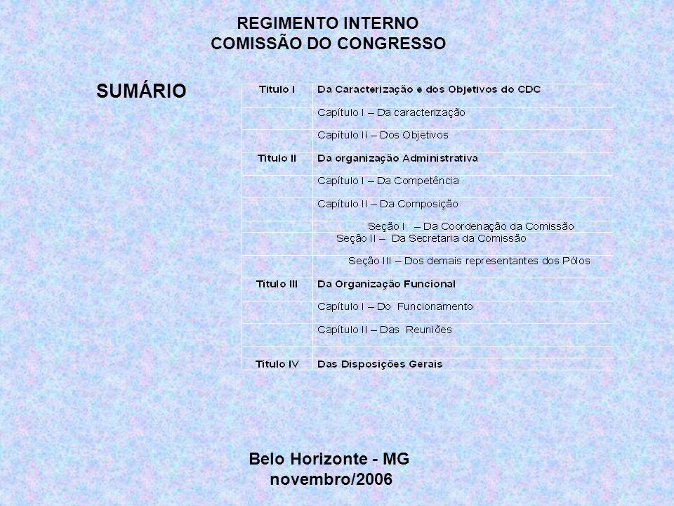 REGIMENTO INTERNO COMISSÃO DO CONGRESSO SUMÁRIO Belo Horizonte - MG novembro/2006