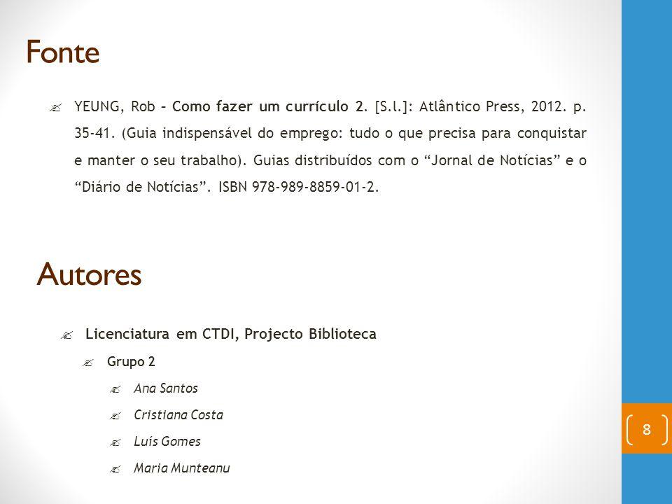  YEUNG, Rob – Como fazer um currículo 2. [S.l.]: Atlântico Press, 2012. p. 35-41. (Guia indispensável do emprego: tudo o que precisa para conquistar