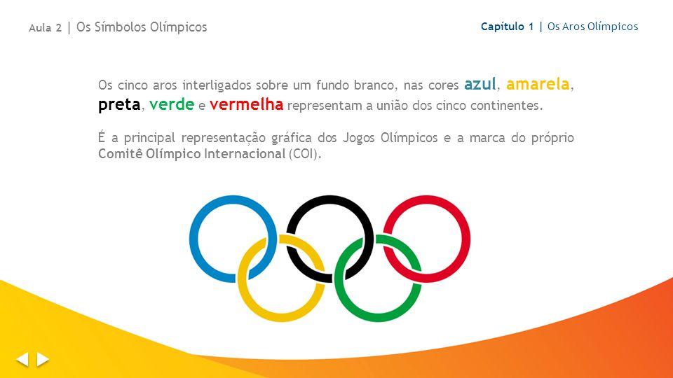 Atenção As cores dos Aros Olímpicos foram escolhidas devido à frequência em que aparecem nas bandeiras das diversas nações no mundo.