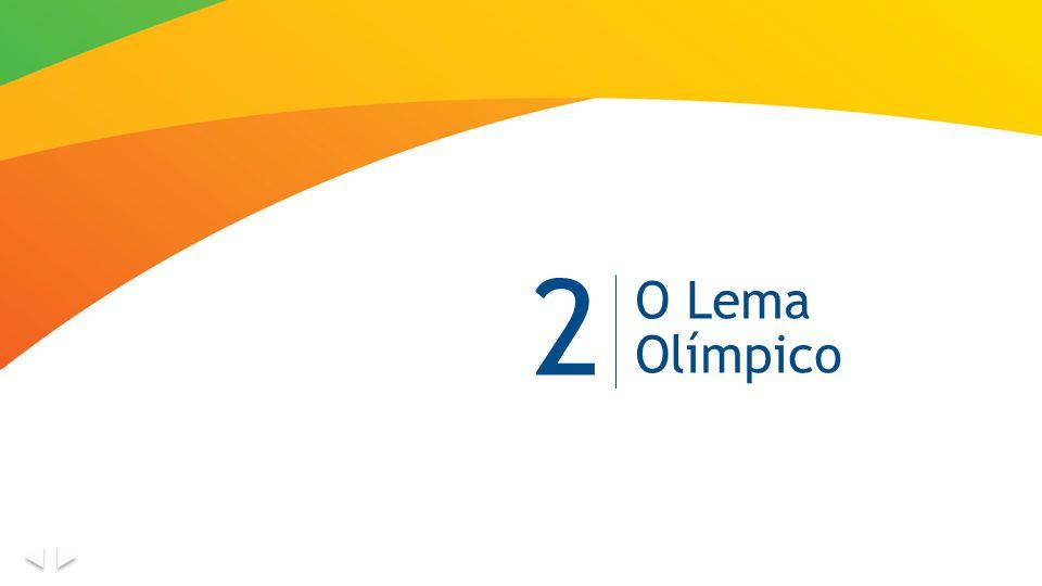 Capítulo 2 | O Lema Olímpico Este é o lema do ideal olímpico.