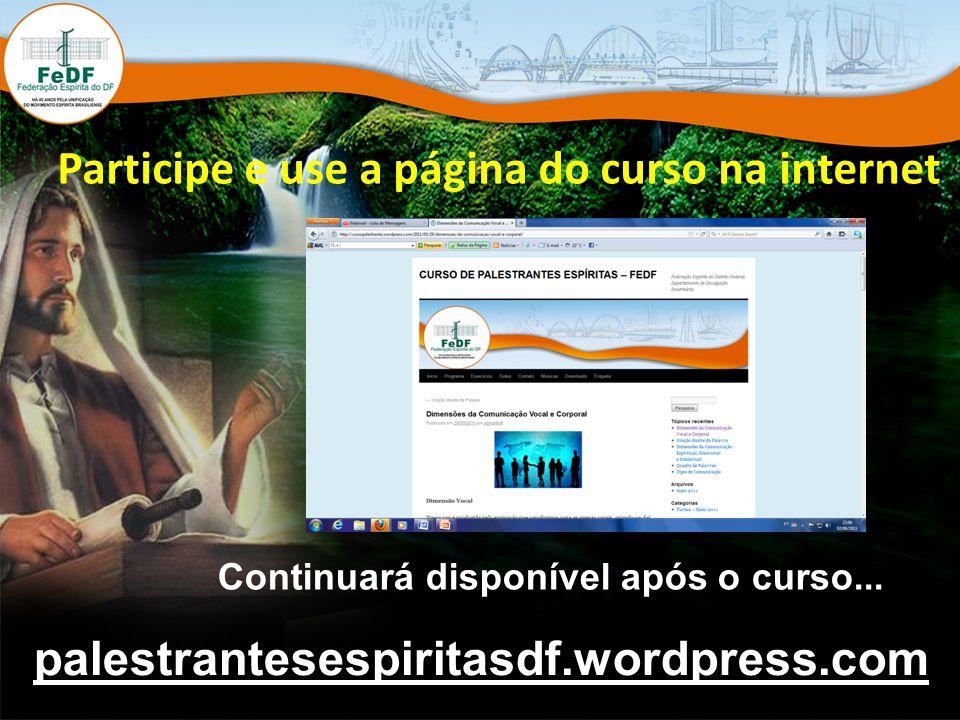 Participe e use a página do curso na internet Continuará disponível após o curso...