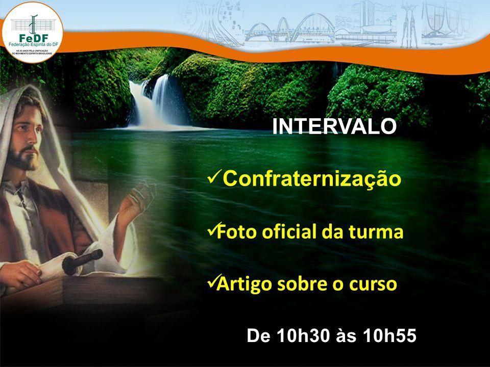 INTERVALO Confraternização Foto oficial da turma Artigo sobre o curso De 10h30 às 10h55
