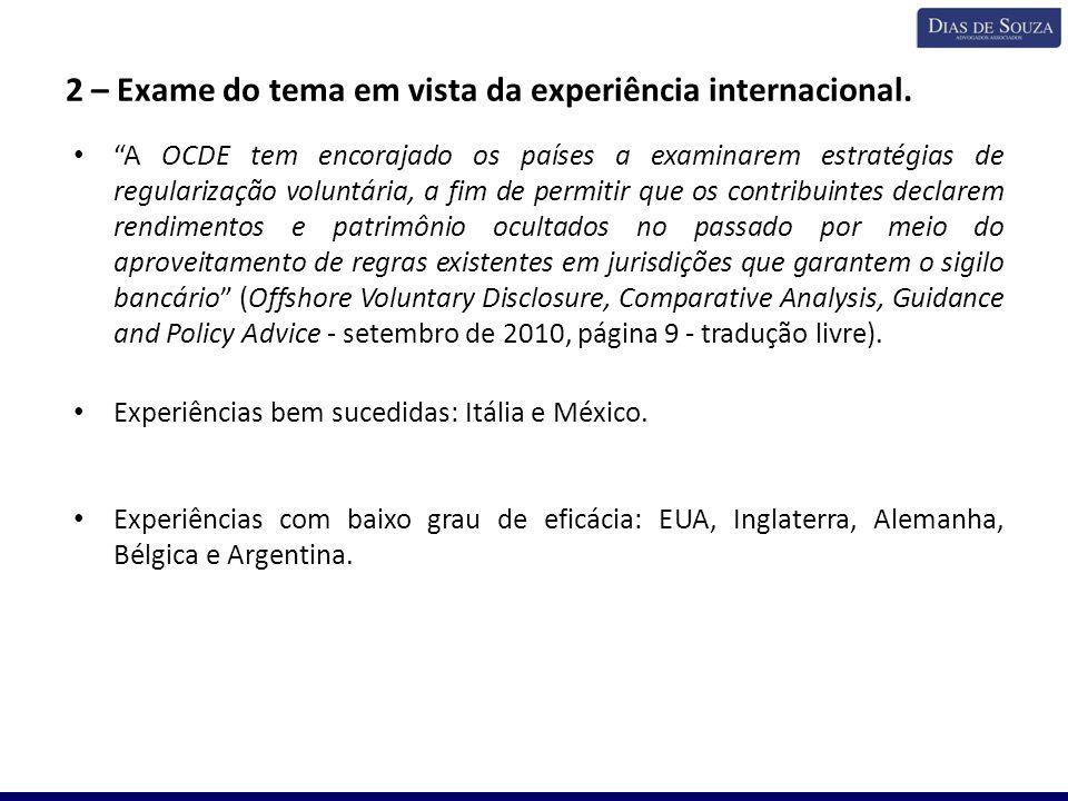 """2 – Exame do tema em vista da experiência internacional. """"A OCDE tem encorajado os países a examinarem estratégias de regularização voluntária, a fim"""
