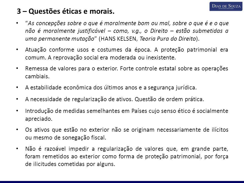 """3 – Questões éticas e morais. """"As concepções sobre o que é moralmente bom ou mal, sobre o que é e o que não é moralmente justificável – como, v.g., o"""
