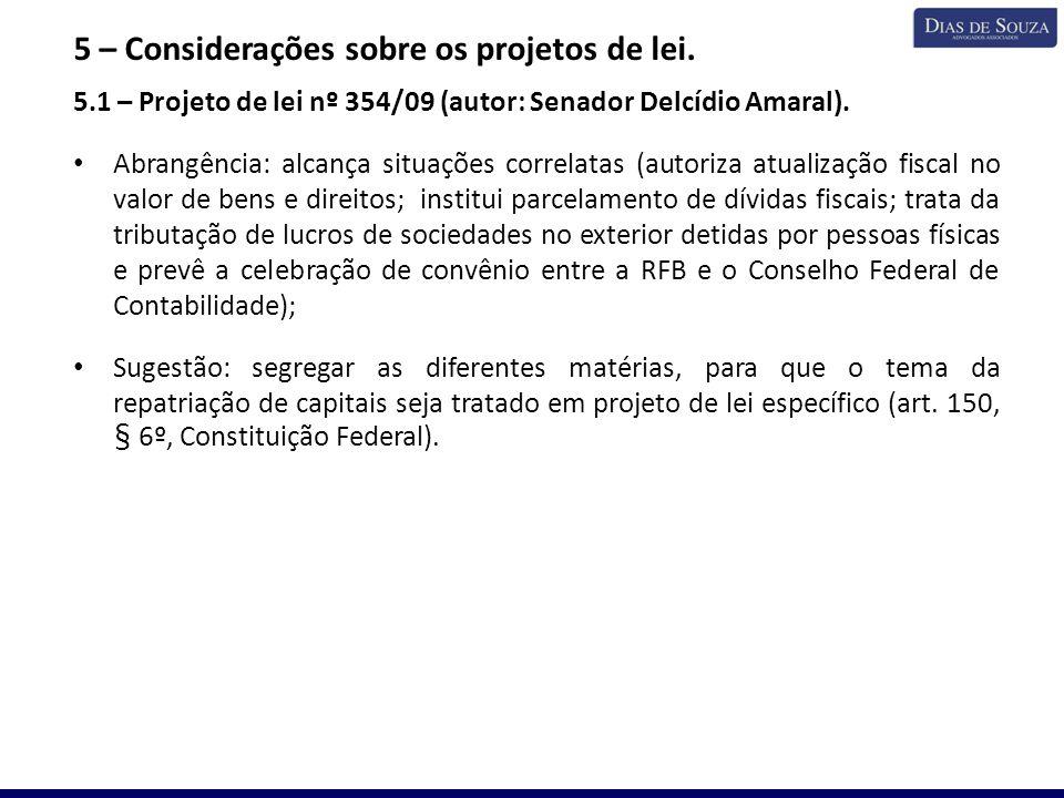 5 – Considerações sobre os projetos de lei. 5.1 – Projeto de lei nº 354/09 (autor: Senador Delcídio Amaral). Abrangência: alcança situações correlatas