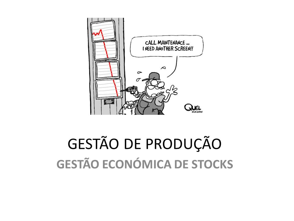 GESTÃO ECONÓMICA DE STOCK Modelo de Wilson A Gestão Económica de Stocks tem por finalidade a determinação de uma política óptima de aprovisionamento (1) com o objectivo de satisfazer a procura futura.
