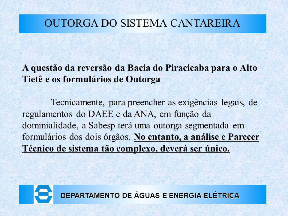 DEPARTAMENTO DE ÁGUAS E ENERGIA ELÉTRICA OUTORGA DO SISTEMA CANTAREIRA A questão da reversão da Bacia do Piracicaba para o Alto Tietê e os formulários