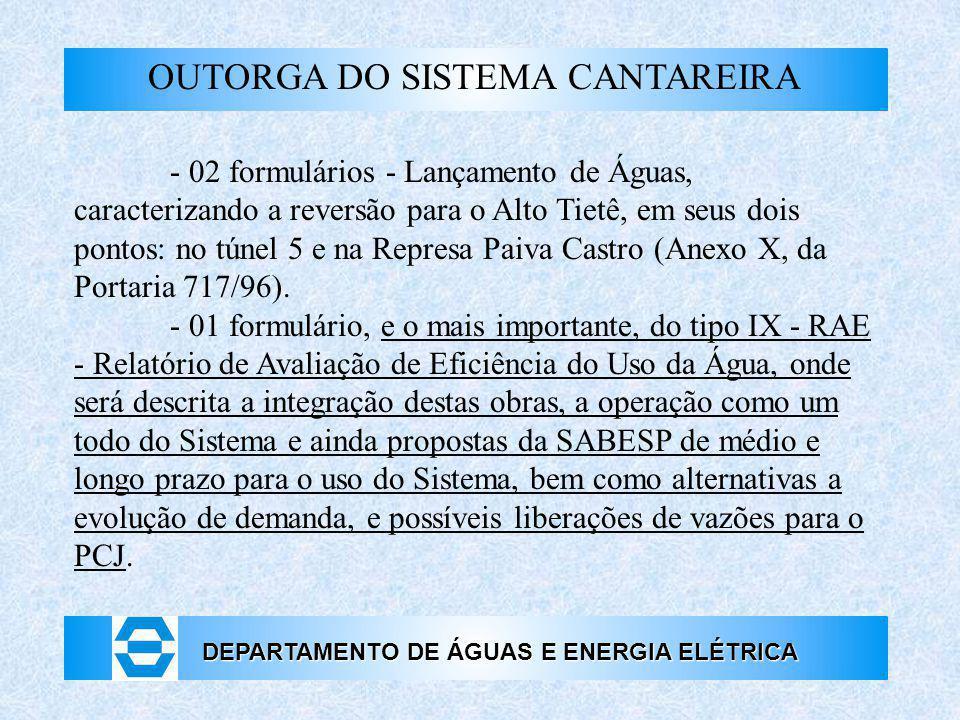DEPARTAMENTO DE ÁGUAS E ENERGIA ELÉTRICA OUTORGA DO SISTEMA CANTAREIRA - 02 formulários - Lançamento de Águas, caracterizando a reversão para o Alto T
