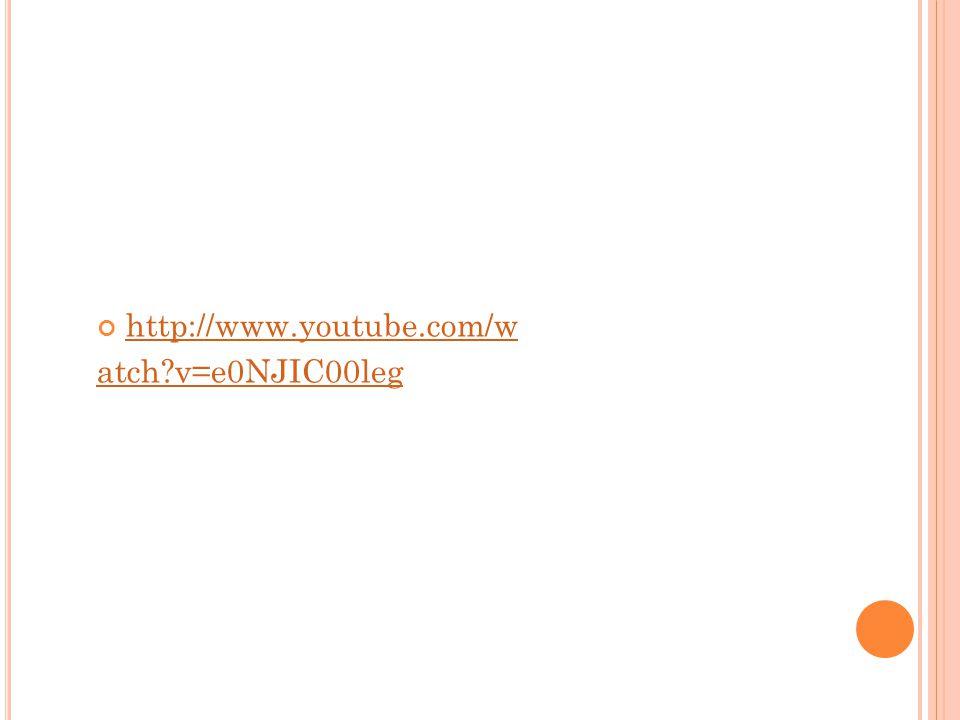 http://www.youtube.com/w atch?v=e0NJIC00leg