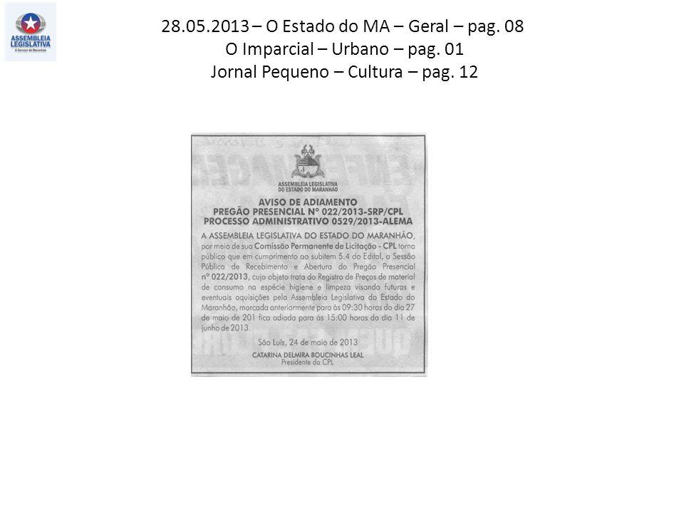 28.05.2013 – O Estado do MA – Geral – pag. 08 O Imparcial – Urbano – pag. 01 Jornal Pequeno – Cultura – pag. 12