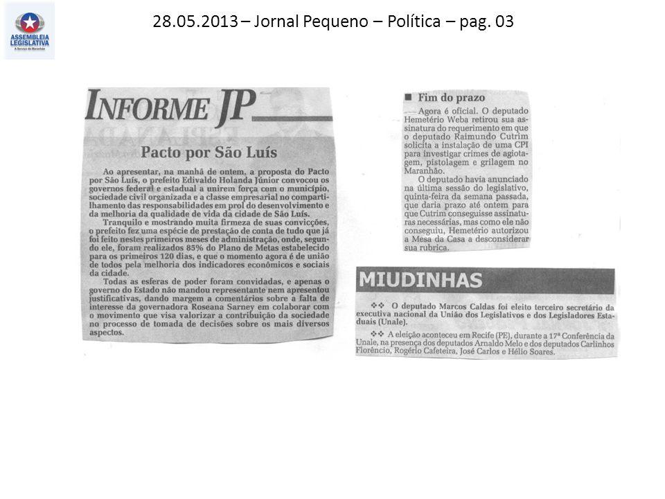 28.05.2013 – Jornal Pequeno – Política – pag. 03
