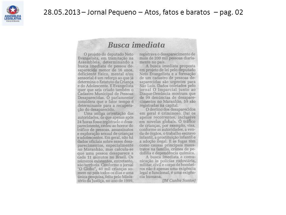 28.05.2013 – Jornal Pequeno – Atos, fatos e baratos – pag. 02