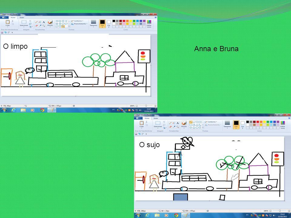 O sujo O limpo Anna e Bruna