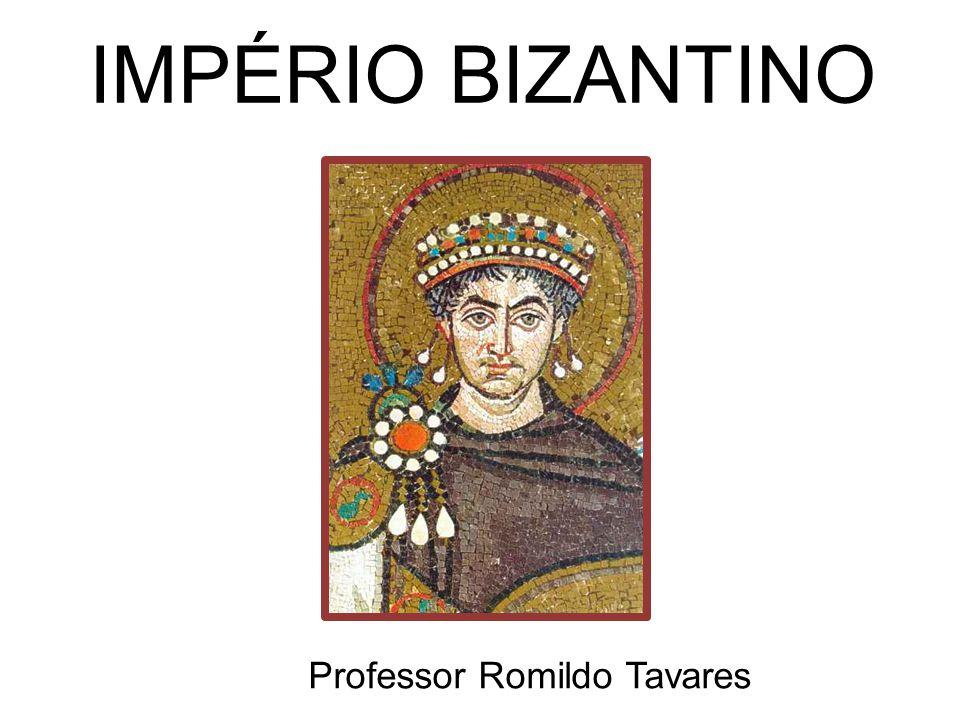 IMPÉRIO BIZANTINO Professor Romildo Tavares
