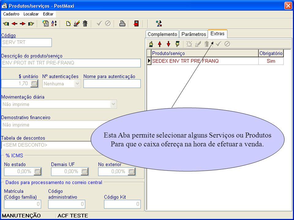 Esta Aba permite selecionar alguns Serviços ou Produtos Para que o caixa ofereça na hora de efetuar a venda.