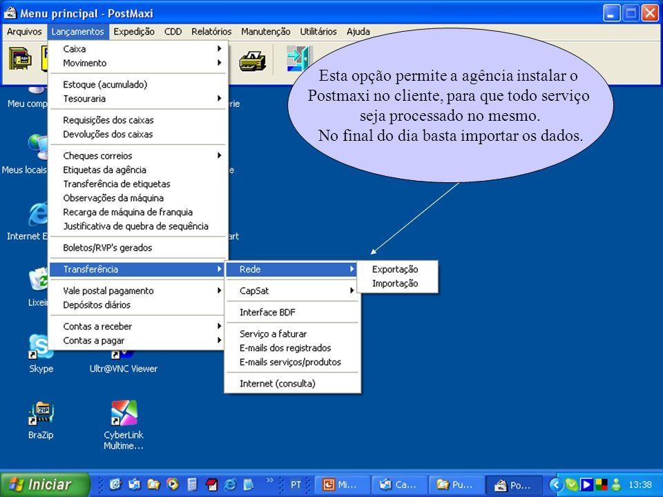 Esta opção permite a agência instalar o Postmaxi no cliente, para que todo serviço seja processado no mesmo. No final do dia basta importar os dados.