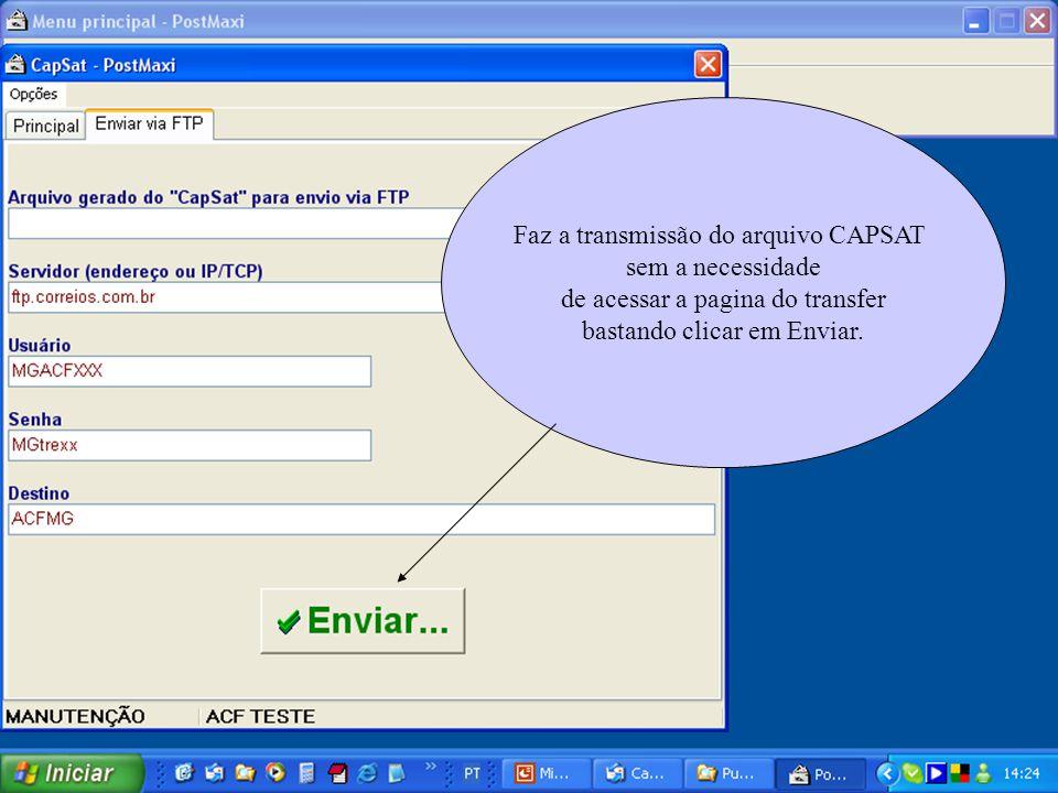 Faz a transmissão do arquivo CAPSAT sem a necessidade de acessar a pagina do transfer bastando clicar em Enviar.