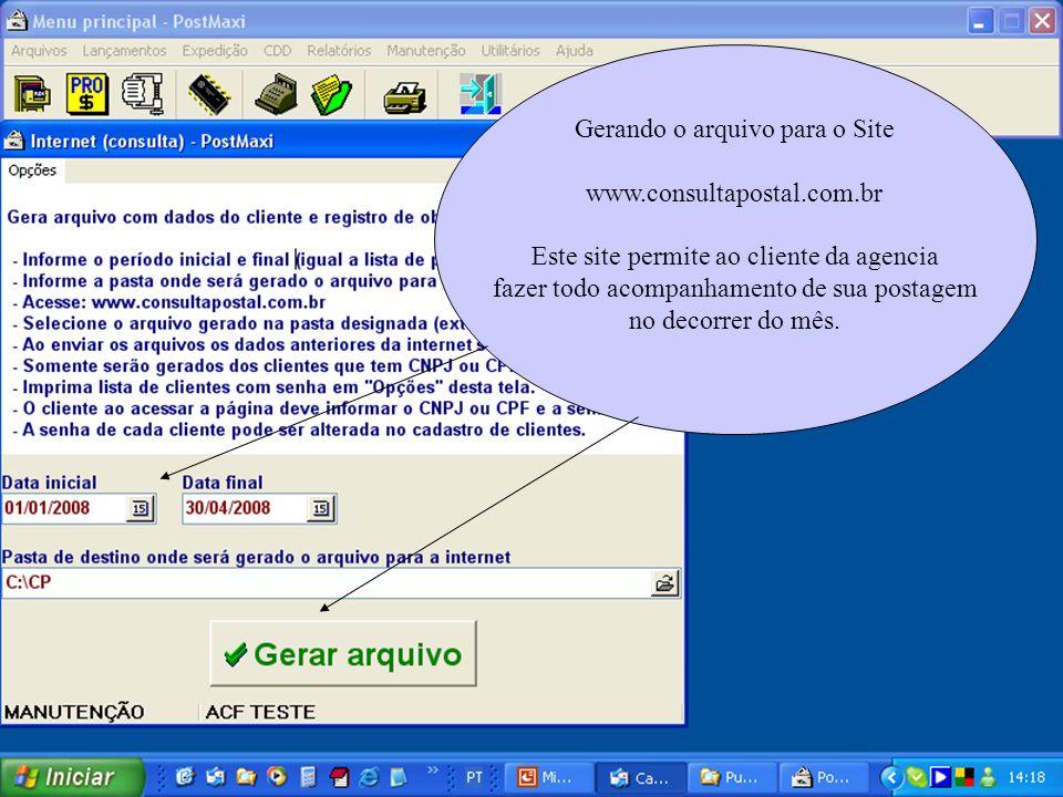 Gerando o arquivo para o Site www.consultapostal.com.br Este site permite ao cliente da agencia fazer todo acompanhamento de sua postagem no decorrer