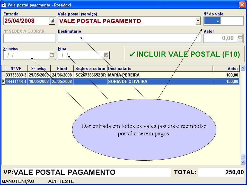 Dar entrada em todos os vales postais e reembolso postal a serem pagos.