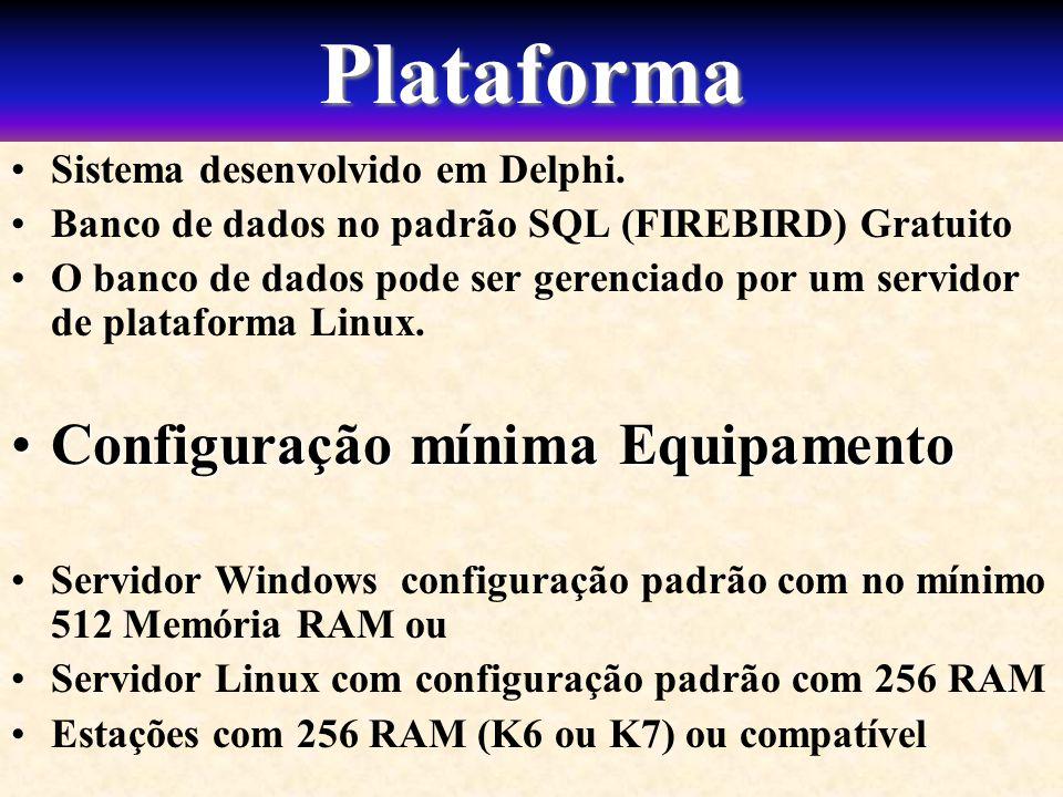 Plataforma Sistema desenvolvido em Delphi. Banco de dados no padrão SQL (FIREBIRD) Gratuito O banco de dados pode ser gerenciado por um servidor de pl