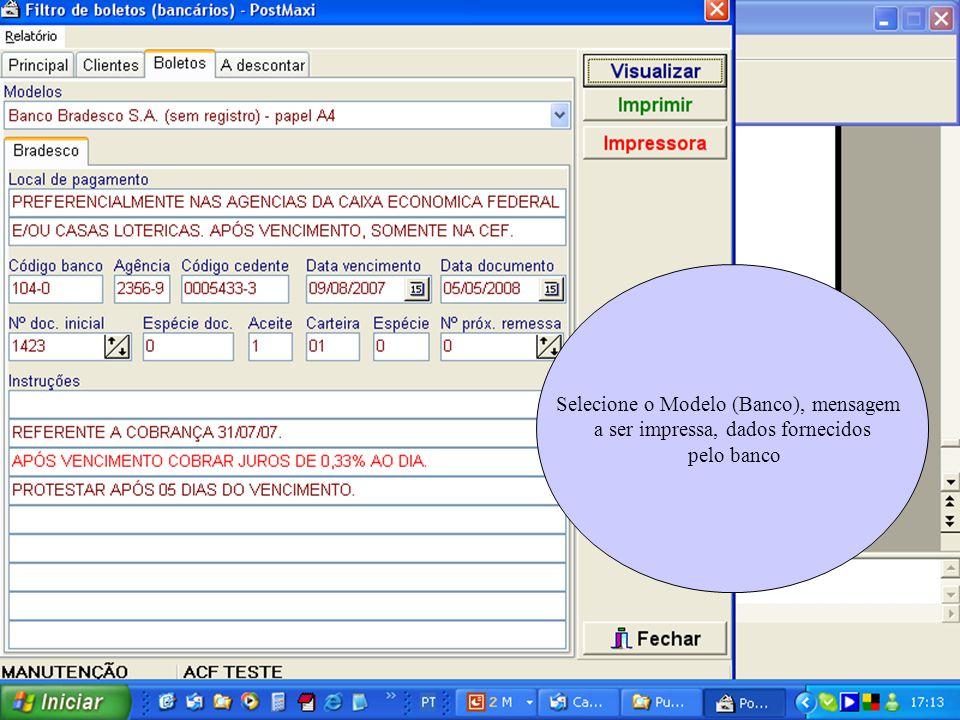 Selecione o Modelo (Banco), mensagem a ser impressa, dados fornecidos pelo banco