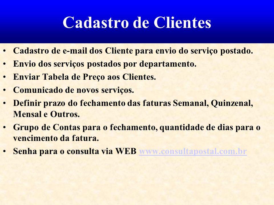Cadastro de Clientes Cadastro de e-mail dos Cliente para envio do serviço postado. Envio dos serviços postados por departamento. Enviar Tabela de Preç