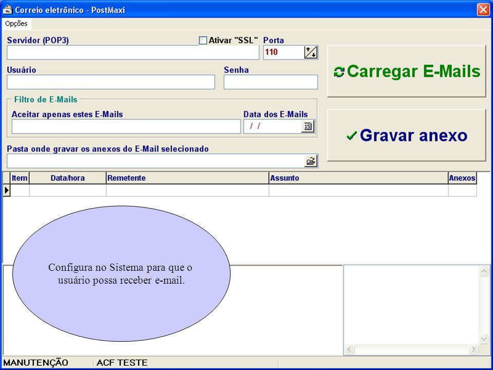 Configura no Sistema para que o usuário possa receber e-mail.
