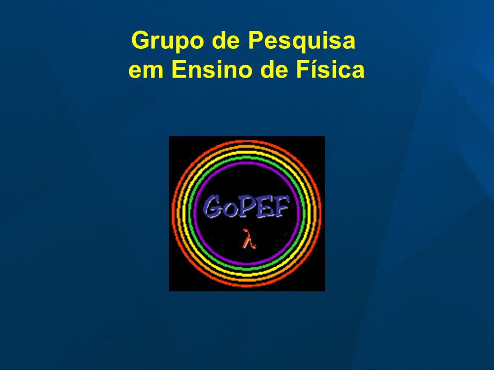Grupo de Pesquisa em Ensino de Física