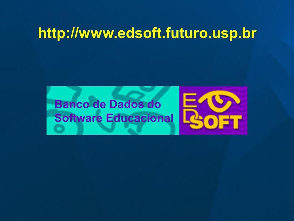 http://www.edsoft.futuro.usp.br Banco de Dados do Software Educacional