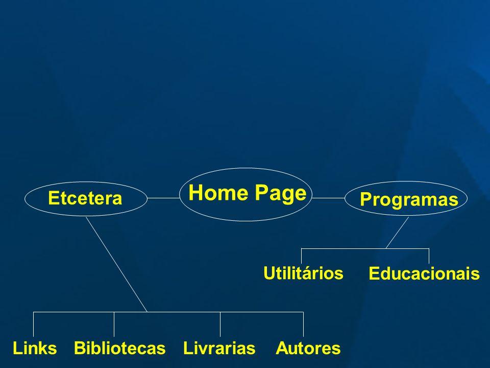 Home Page Etcetera Programas Links Bibliotecas Livrarias Autores Utilitários Educacionais