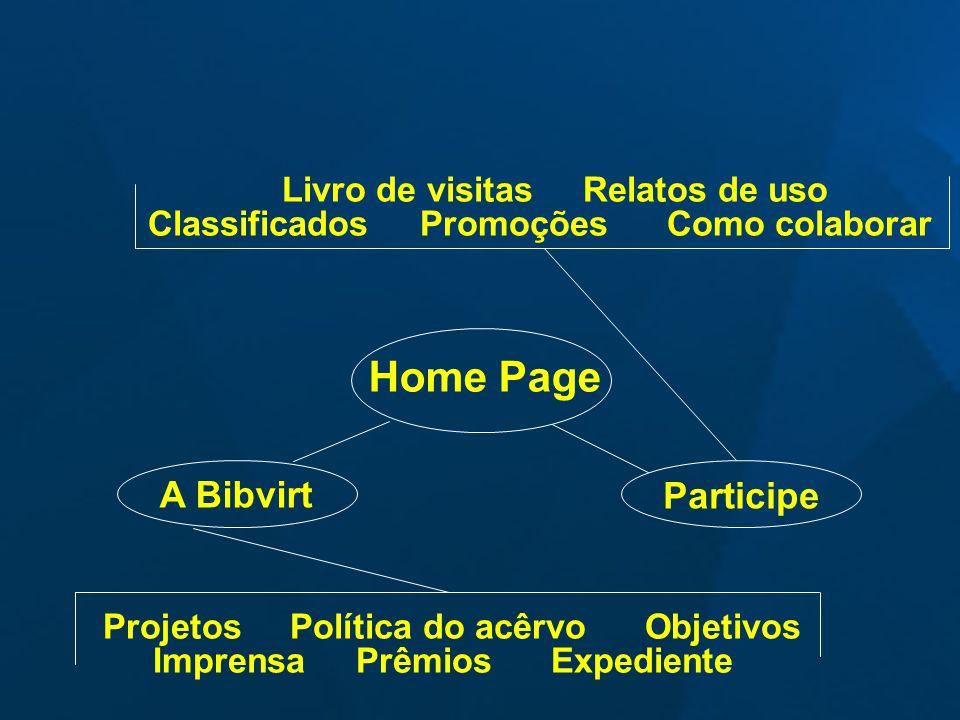 Home Page A Bibvirt Participe Projetos Política do acêrvo Objetivos Imprensa Prêmios Expediente Livro de visitas Relatos de uso Classificados Promoçõe
