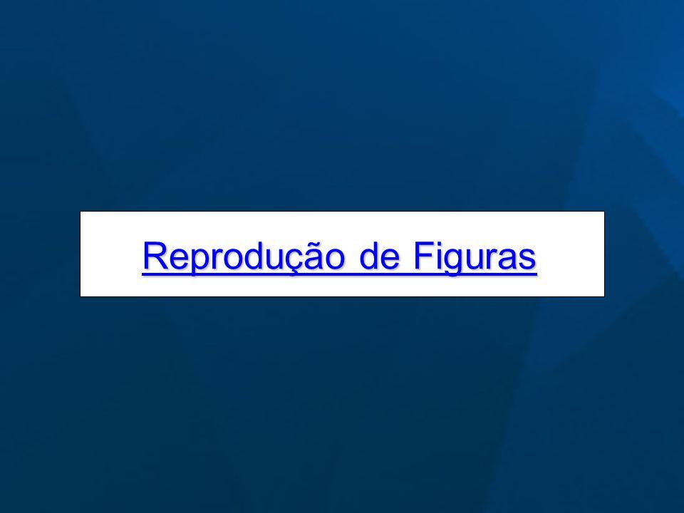 Reprodução de Figuras Reprodução de Figuras