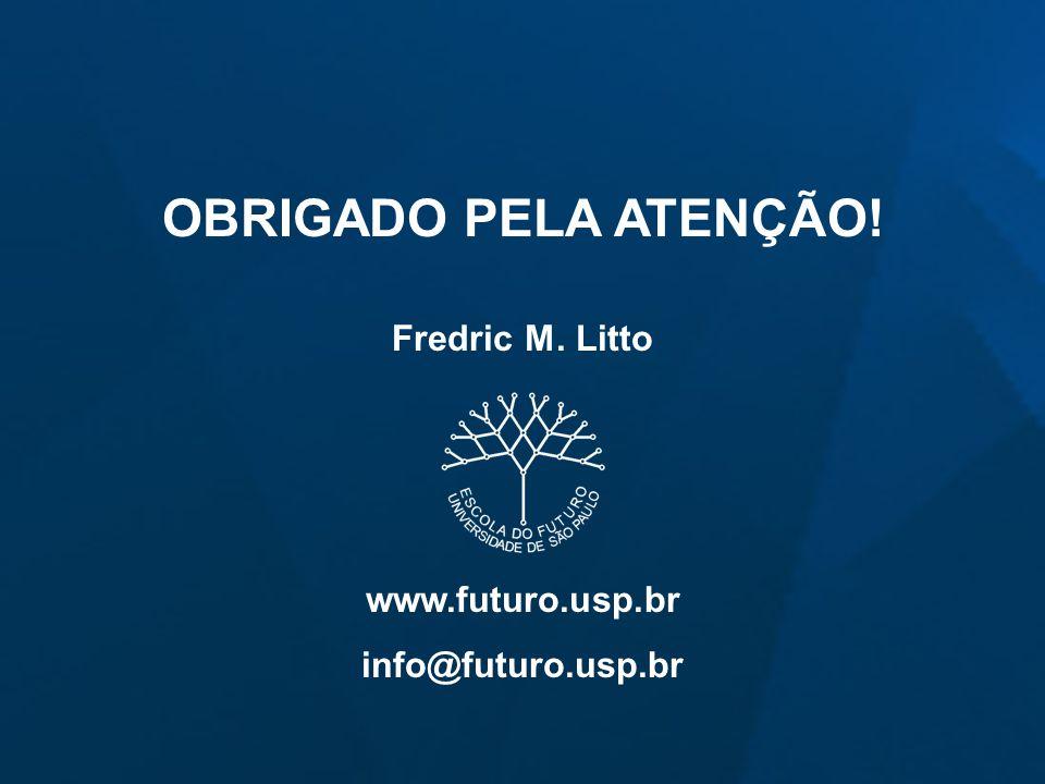 OBRIGADO PELA ATENÇÃO! Fredric M. Litto www.futuro.usp.br info@futuro.usp.br