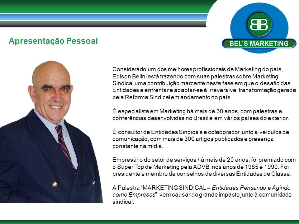 Apresentação Pessoal Considerado um dos melhores profissionais de Marketing do país, Edison Belini está trazendo com suas palestras sobre Marketing Si