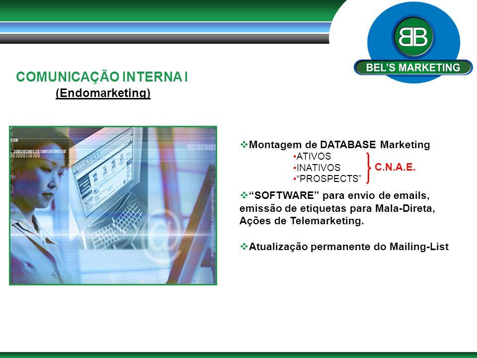 """COMUNICAÇÃO INTERNA I (Endomarketing)  Montagem de DATABASE Marketing  """"SOFTWARE"""" para envio de emails, emissão de etiquetas para Mala-Direta, Ações"""