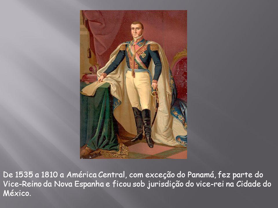 De 1535 a 1810 a América Central, com exceção do Panamá, fez parte do Vice-Reino da Nova Espanha e ficou sob jurisdição do vice-rei na Cidade do Méxic