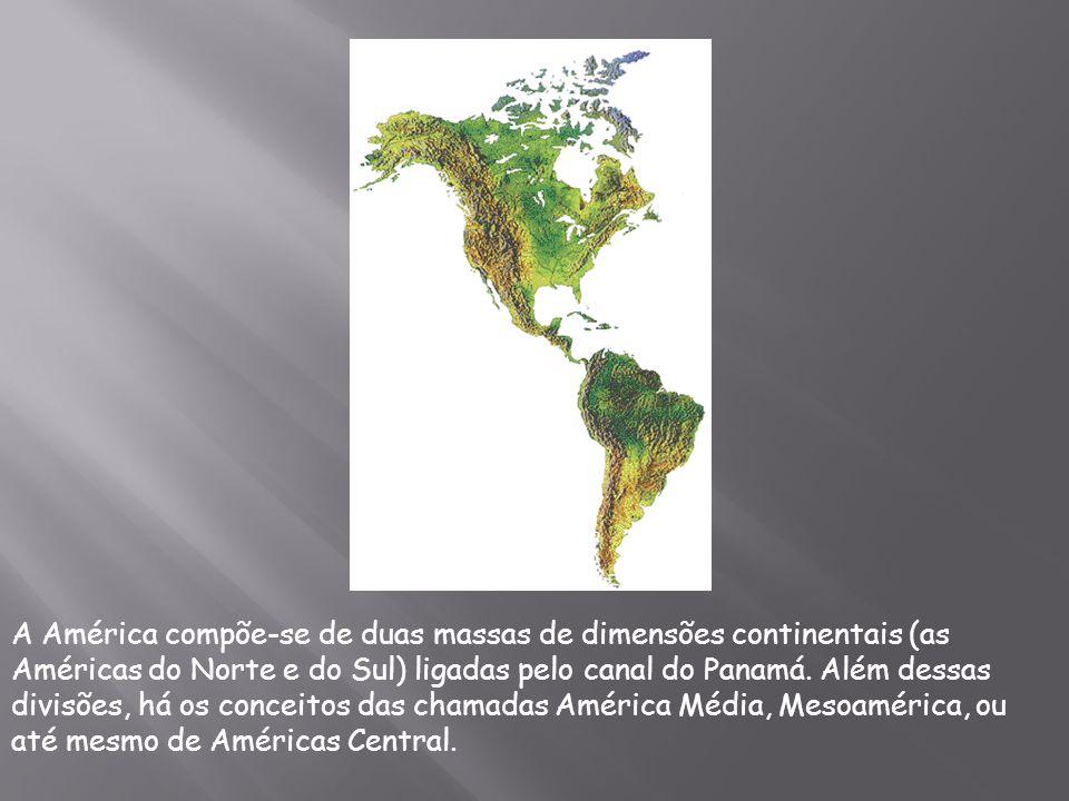A América compõe-se de duas massas de dimensões continentais (as Américas do Norte e do Sul) ligadas pelo canal do Panamá. Além dessas divisões, há os