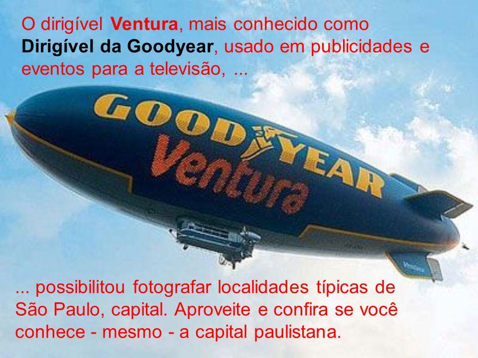 O dirigível Ventura, mais conhecido como Dirigível da Goodyear, usado em publicidades e eventos para a televisão,......